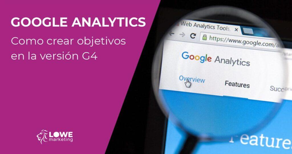 crear objetivos google analytics G4